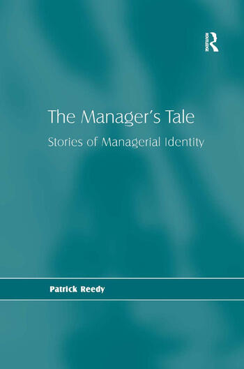 The Manager's Tale Stories of Managerial Identity book cover