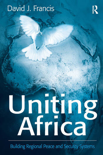 Uniting Africa Building Regional Peace and Security Systems book cover