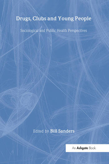 Drugs, Clubs and Young People Sociological and Public Health Perspectives book cover