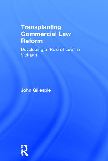 Transplanting Commercial Law Reform Developing a 'Rule of Law' in Vietnam book cover
