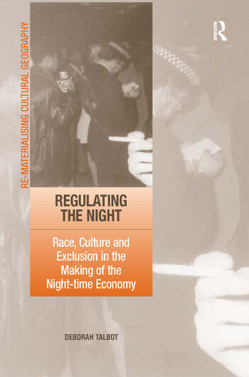 Regulating the Night Race, Culture and Exclusion in the Making of the Night-time Economy book cover