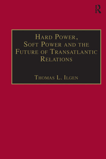Hard Power, Soft Power and the Future of Transatlantic Relations book cover