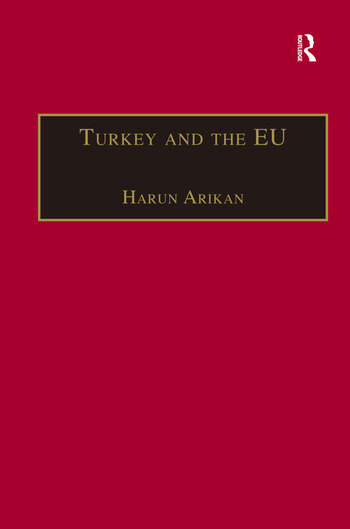 Turkey and the EU An Awkward Candidate for EU Membership? book cover