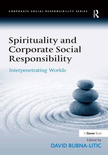 Spirituality and Corporate Social Responsibility Interpenetrating Worlds book cover