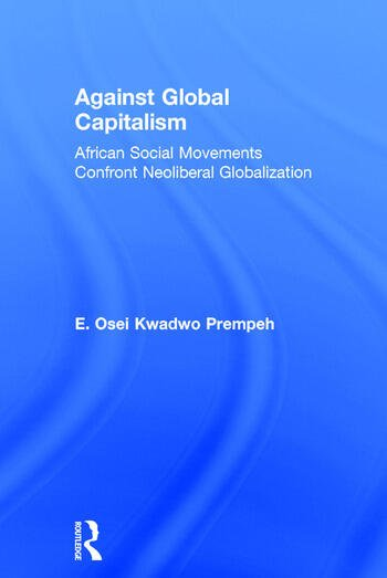 Against Global Capitalism African Social Movements Confront Neoliberal Globalization book cover