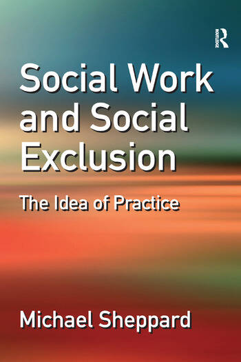 Social Work and Social Exclusion The Idea of Practice book cover
