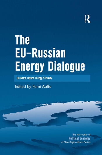 The EU-Russian Energy Dialogue Europe's Future Energy Security book cover