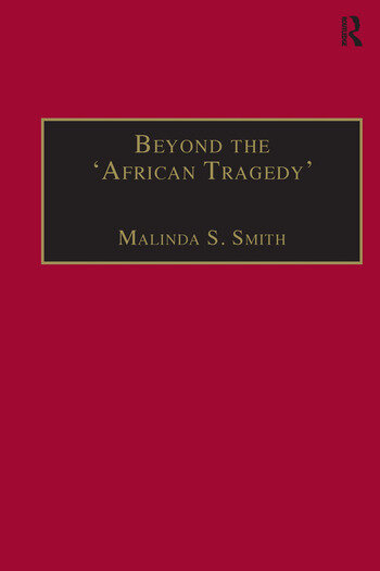 Beyond the 'African Tragedy' Discourses on Development and the Global Economy book cover