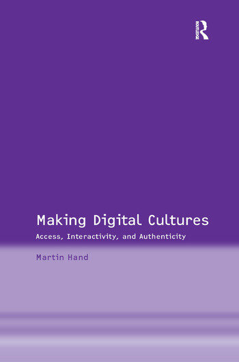 Making Digital Cultures Access, Interactivity, and Authenticity book cover