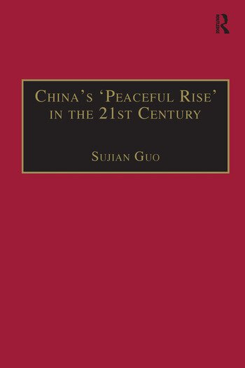China's 'Peaceful Rise' in the 21st Century Domestic and International Conditions book cover