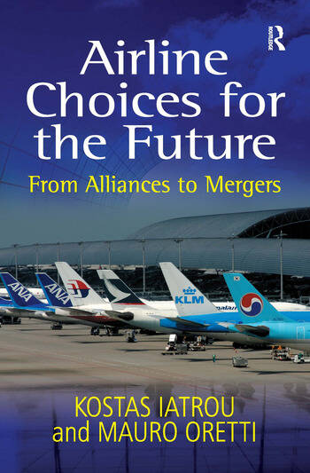 Airline Choices for the Future From Alliances to Mergers book cover