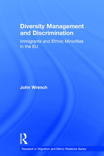 Diversity Management and Discrimination Immigrants and Ethnic Minorities in the EU book cover