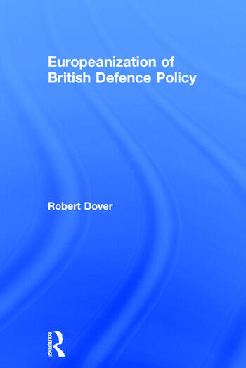 Europeanization of British Defence Policy book cover