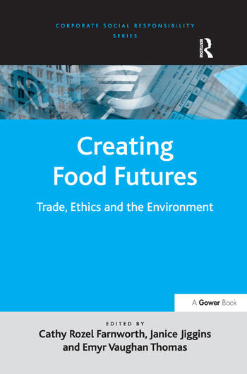Creating Food Futures Trade, Ethics and the Environment book cover