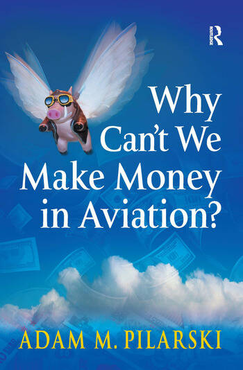 Why Can't We Make Money in Aviation? book cover