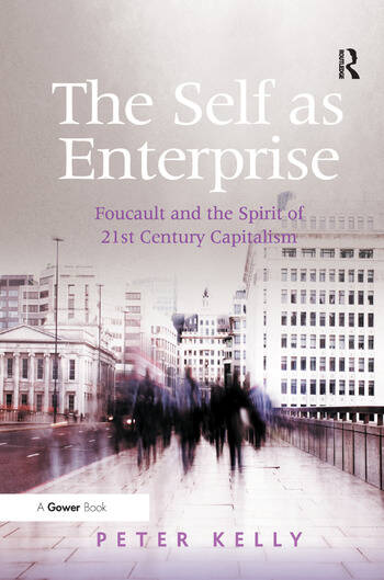 The Self as Enterprise Foucault and the Spirit of 21st Century Capitalism book cover