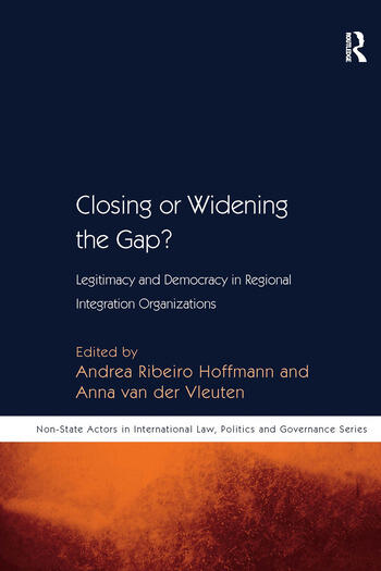 Closing or Widening the Gap? Legitimacy and Democracy in Regional Integration Organizations book cover