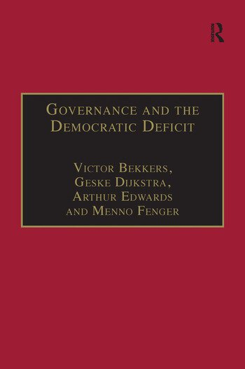 Governance and the Democratic Deficit Assessing the Democratic Legitimacy of Governance Practices book cover
