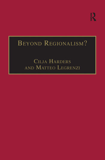 Beyond Regionalism? Regional Cooperation, Regionalism and Regionalization in the Middle East book cover