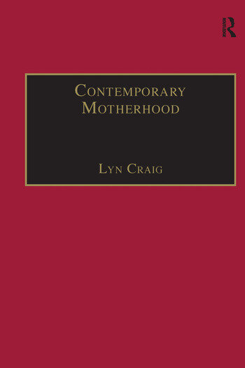 Contemporary Motherhood The Impact of Children on Adult Time book cover