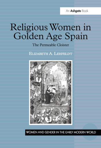 Religious Women in Golden Age Spain The Permeable Cloister book cover