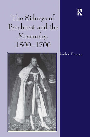 The Sidneys of Penshurst and the Monarchy, 1500–1700 book cover