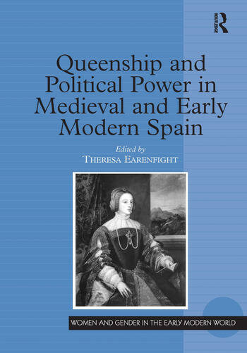 Queenship and Political Power in Medieval and Early Modern Spain book cover