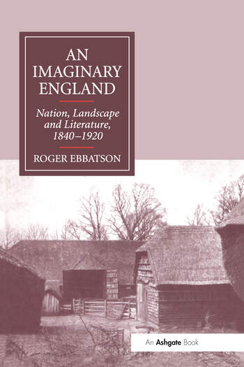 An Imaginary England Nation, Landscape and Literature, 1840–1920 book cover