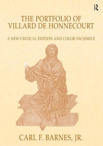 The Portfolio of Villard de Honnecourt A New Critical Edition and Color Facsimile (Paris, Bibliothèque nationale de France, MS Fr 19093) with a glossary by Stacey L. Hahn book cover