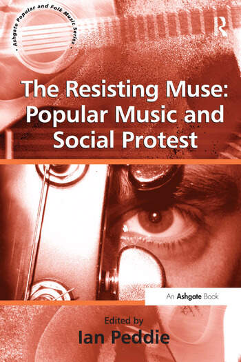 The Resisting Muse: Popular Music and Social Protest book cover