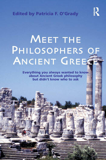 Meet the Philosophers of Ancient Greece Everything You Always Wanted to Know About Ancient Greek Philosophy but didn't Know Who to Ask book cover