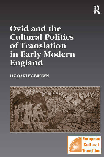Ovid and the Cultural Politics of Translation in Early Modern England book cover