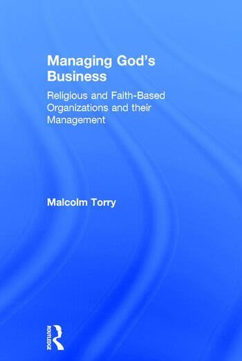 Managing God's Business Religious and Faith-Based Organizations and their Management book cover