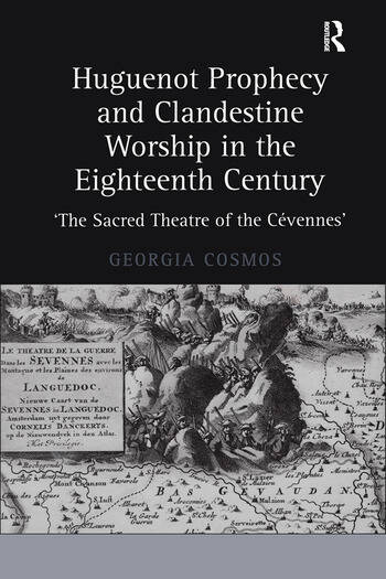 Huguenot Prophecy and Clandestine Worship in the Eighteenth Century 'The Sacred Theatre of the Cévennes' book cover