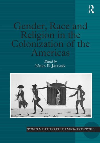 Gender, Race and Religion in the Colonization of the Americas book cover
