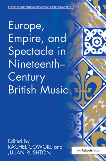 Europe, Empire, and Spectacle in Nineteenth-Century British Music book cover