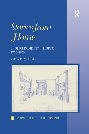 Stories from Home English Domestic Interiors, 1750–1850 book cover