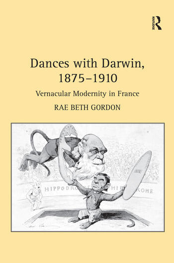 Dances with Darwin, 1875–1910 Vernacular Modernity in France book cover