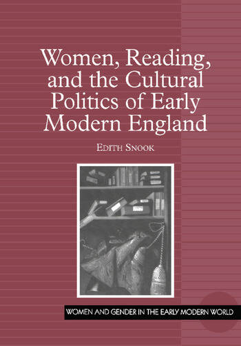 Women, Reading, and the Cultural Politics of Early Modern England book cover