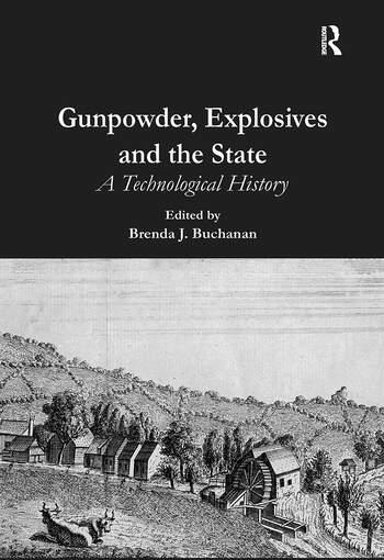 Gunpowder, Explosives and the State A Technological History book cover
