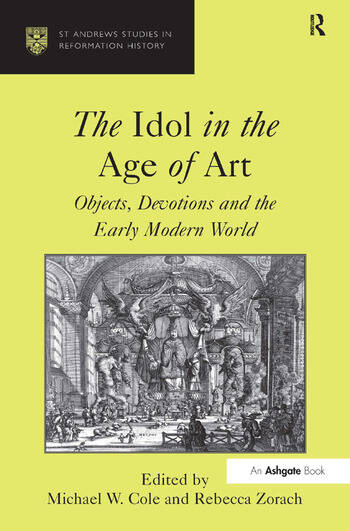 The Idol in the Age of Art Objects, Devotions and the Early Modern World book cover