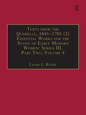 Texts from the Querelle, 1641–1701 (2) Essential Works for the Study of Early Modern Women: Series III, Part Two, Volume 4 book cover