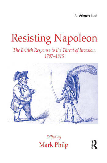 Resisting Napoleon The British Response to the Threat of Invasion, 1797–1815 book cover