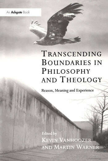 Transcending Boundaries in Philosophy and Theology Reason, Meaning and Experience book cover