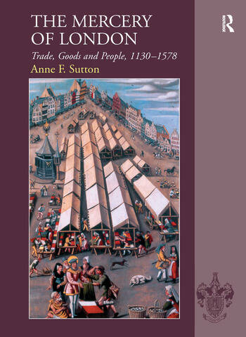 The Mercery of London Trade, Goods and People, 1130–1578 book cover