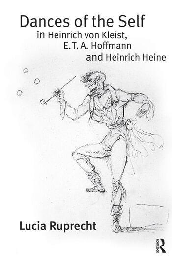 Dances of the Self in Heinrich von Kleist, E.T.A. Hoffmann and Heinrich Heine book cover