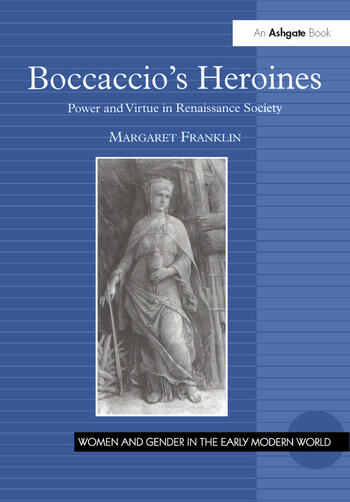 Boccaccio's Heroines Power and Virtue in Renaissance Society book cover