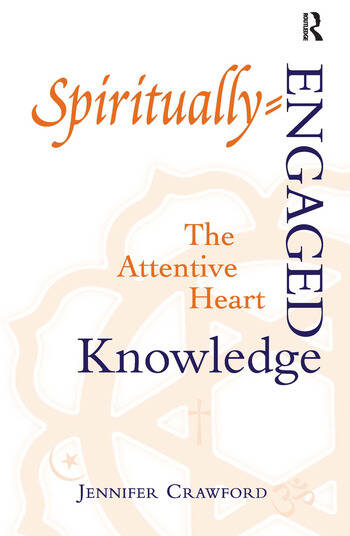 Spiritually-Engaged Knowledge The Attentive Heart book cover