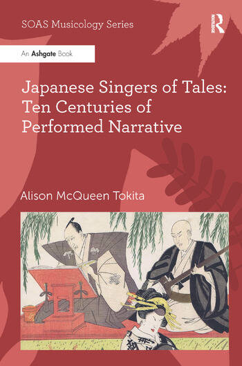 Japanese Singers of Tales: Ten Centuries of Performed Narrative book cover