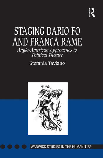 Staging Dario Fo and Franca Rame Anglo-American Approaches to Political Theatre book cover
